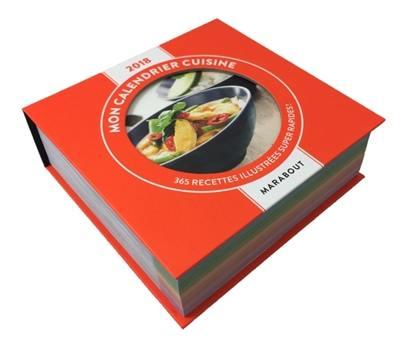 Mon calendrier cuisine 2018 : 365 recettes illustrées super rapides !