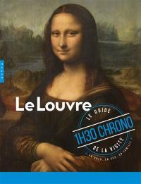 Le Louvre : 1 h 30 chrono : le guide de la visite