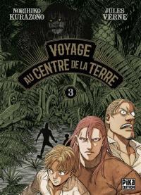 Voyage au centre de la Terre. Volume 3