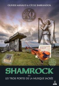 Shamrock ou Les trois portes de la musique sacrée : thriller théologique