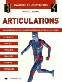 Articulations : renforcez vos articulations et protégez-les contre les blessures