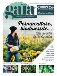 Perma gaïa : s'engager pour la planète !. n° 1, Permaculture, biodiversité... : des modèles de vie durables