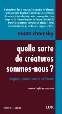 Quelle sorte de créatures sommes-nous?  : langage, connaissance et liberté