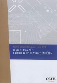 Exécution des ouvrages en béton : NF DTU 21, 17 juin 2017