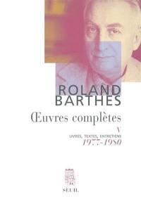 Oeuvres complètes : livres, textes, entretiens. Volume 5, 1977-1980