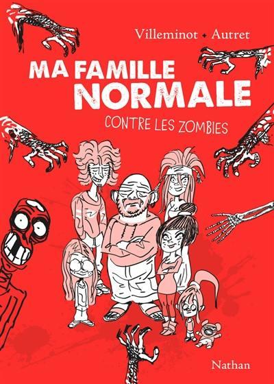 Ma famille normale. Volume 1, Contre les zombies