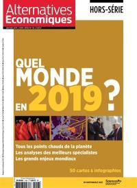 Alternatives économiques, hors-série. n° 116, Quel monde en 2019 ?