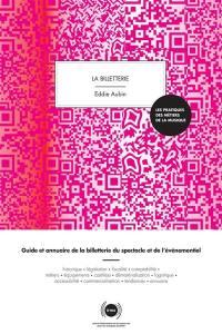 La billetterie : guide et annuaire de la billetterie du spectacle et de l'événementiel