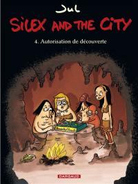 Silex and the city. Volume 4, Autorisation de découverte