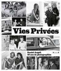 Vies privées : Daniel Angeli, 40 ans de photographie