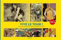 Vive le Tour ! : 40 cartes postales des grands moments du vélo