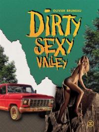 Dirty sexy valley