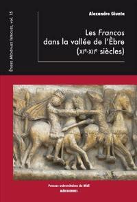 Les Francos dans la vallée de l'Ebre : XIe-XIIe siècles