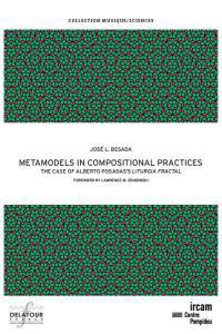 Metamodels in compositional practices : the case of Alberto Posada's Liturgia fractal