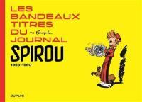 Les bandeaux titres du journal Spirou. Volume 1, 1953-1960