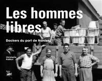 Les hommes libres : dockers du port de Nantes
