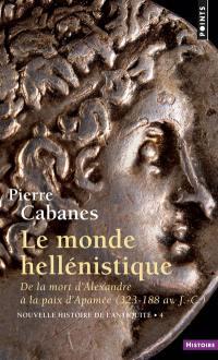 Nouvelle histoire de l'Antiquité. Volume 4, Le monde hellénistique
