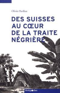 Des Suisses au coeur de la traite négrière