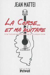 La Corse... et ma guitare : une histoire passionnée de la musique corse