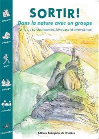 Sortir !. Volume 1, Sorties journée, bivouacs et mini-camps