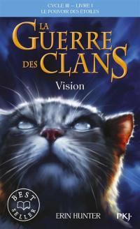 La guerre des clans. Volume 1, Vision