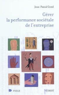 Gérer la performance sociétale de l'entreprise