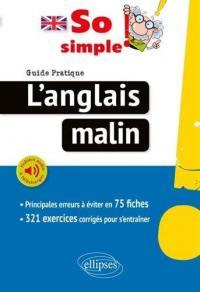 So simple ! : l'anglais malin, guide pratique : 75 fiches pour réussir, exercices corrigés