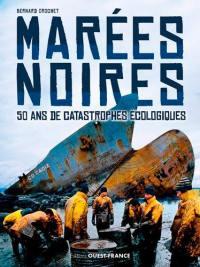 Marées noires : 50 ans de catastrophes écologiques