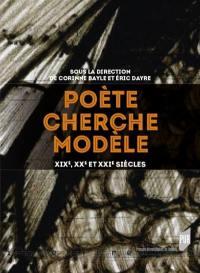 Poète cherche modèle : XIXe, XXe et XXIe siècles