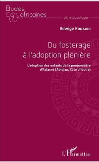 Du fosterage à l'adoption plénière