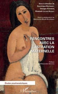 Rencontres avec la castration maternelle