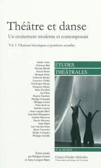 Etudes théâtrales. n° 47-48, Théâtre et danse : un croisement moderne et contemporain (1) : filiations historiques et positions actuelles