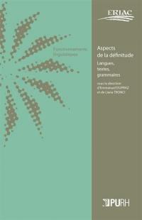 Aspects de la définitude : langues, textes, grammaires