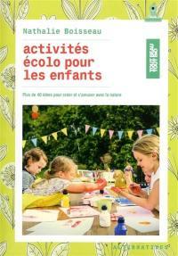 Activités écolo pour les enfants : plus de 40 idées pour créer et s'amuser avec la nature