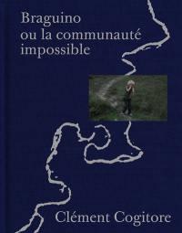 Braguino ou La communauté impossible = Braguino or the impossible community