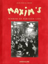 Maxim's : mirror of parisian life