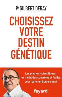 Choisissez votre destin génétique : les preuves scientifiques, le programme au quotidien