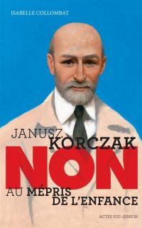 Janusz Korczak : non au mépris de l'enfance