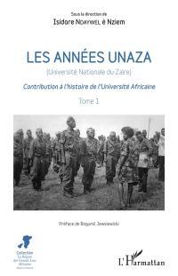 Les années Unaza (Université nationale du Zaïre). Volume 1, Les années Unaza (Université nationale du Zaïre)