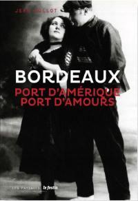 Bordeaux, port d'Amérique, port d'amours. Suivi de Soirées chez le colonel