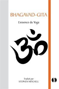 Bhagavad-Gita : l'essence du yoga