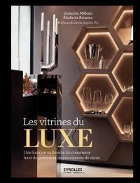 Les vitrines du luxe : une histoire culturelle du commerce haut de gamme et de ses espaces de vente