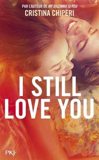 I still love you
