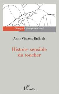 Histoire sensible du toucher