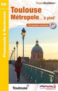 Toulouse métropole... à pied