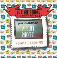 Le livre sonore à enregistrer pour réaliser un album photo : à offrir à ceux qu'on aime