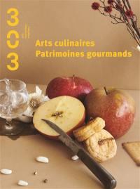 Trois cent trois-Arts, recherches et créations. n° 151, Arts culinaires, patrimoines gourmands