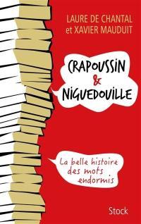 Crapoussin & niguedouille : la belle histoire des mots endormis