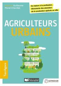 Agriculteurs urbains : du balcon à la profession, découverte des pionniers de la production agricole en ville