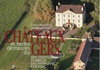Châteaux et belles demeures du Gers, Pays d'Artagnan, Ténarèze, bas Armagnac, Fezensac